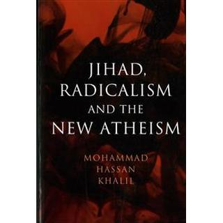 Jihad, Radicalism, and the New Atheism (Paperback, 2017)
