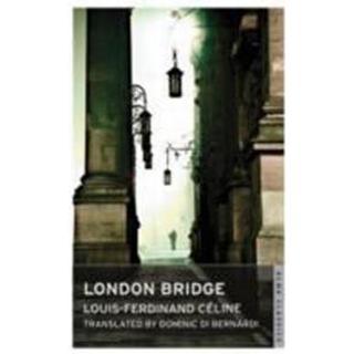 London Bridge. Louis-Ferdinand Cline (Paperback, 2012)