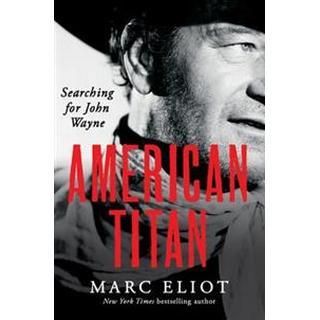 American Titan: Searching for John Wayne (Paperback, 2015)