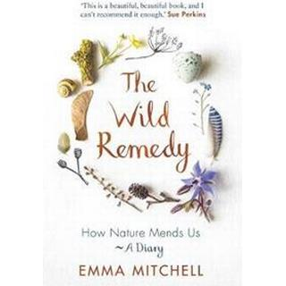 The Wild Remedy (Hardcover, 2018)