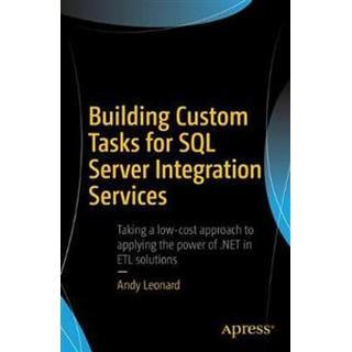 Building Custom Tasks for SQL Server Integration Services (Paperback, 2017)