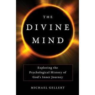 The Divine Mind: Exploring the Psychological History of God's Inner Journey (Hardcover, 2018)