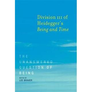 Division III of Heidegger's <i>Being and Time</i> (Paperback, 2017)