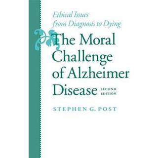 The Moral Challenge of Alzheimer Disease (Paperback, 2000)