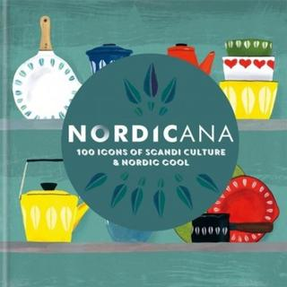 Nordicana: 100 Icons of Scandi Culture & Nordic Cool (Kartonnage, 2019)