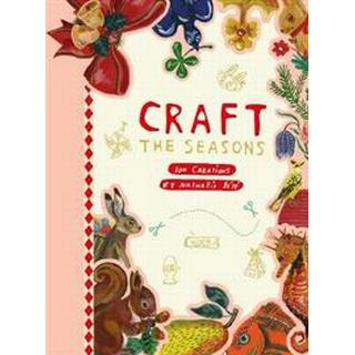 Craft the Seasons: 100 Creations by Nathalie Lete (Paperback, 2019)