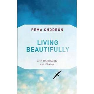 Living Beautifully: With Uncertainty and Change (Paperback, 2019)