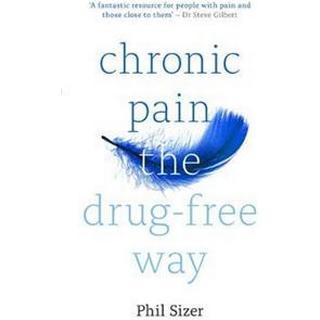 Chronic Pain The Drug-Free Way (Paperback, 2019)