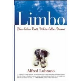 Limbo: Blue-Collar Roots, White-Collar Dreams (Paperback, 2005)