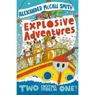 Alexander McCall Smith's Explosive Adventures (Paperback, 2015)