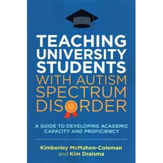 Teaching University Students with Autism Spectrum Disorder (Paperback, 2016)