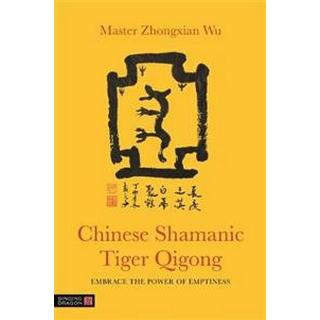 Chinese Shamanic Tiger Qigong (Paperback, 2019)