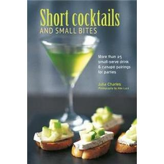 Short Cocktails & Small Bites (Hardcover, 2019)