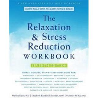The Relaxation and Stress Reduction Workbook (Paperback, 2019)