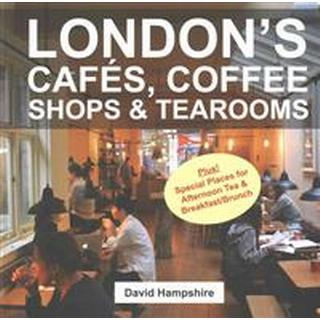 London's Cafes, Coffee Shops & Tearooms (Paperback, 2016)