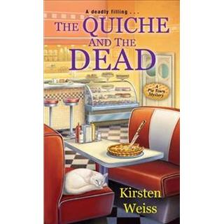 The Quiche And The Dead (Paperback, 2017)