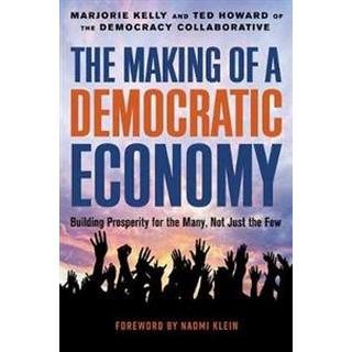 The Making of a Democratic Economy (Hardcover, 2019)