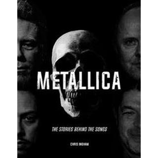 Metallica: The Stories Behind the Songs (Hardcover, 2019)