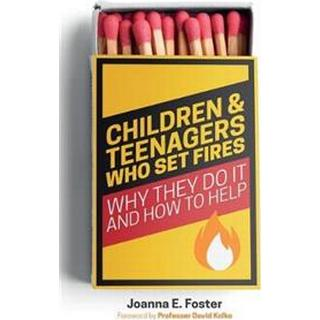 Children and Teenagers Who Set Fires (Paperback, 2019)