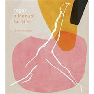 Yoga: A Manual for Life (Hardcover, 2019)