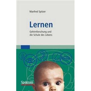 Lernen: Gehirnforschung Und Die Schule Des Lebens (Paperback, 2007)