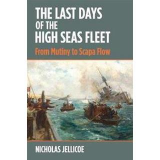 The Last Days of the High Seas Fleet (Hardcover, 2019)