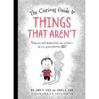 The Curious Guide to Things That Aren't (Hardcover, 2016)