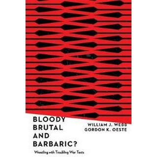 Bloody, Brutal, and Barbaric? (Paperback, 2019)