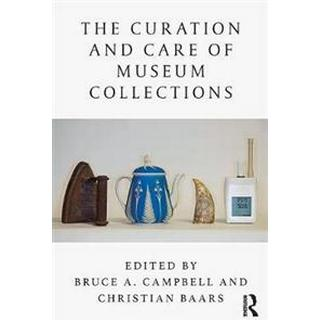 The Curation and Care of Museum Collections (Paperback, 2019)