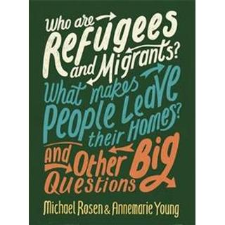 Who are Refugees and Migrants? What Makes People Leave their Homes? And Other Big Questions (Paperback, 2019)