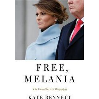 Free, Melania: The Unauthorized Biography (Hardcover, 2019)