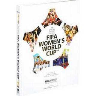 Official History of the FIFA Women's World Cup