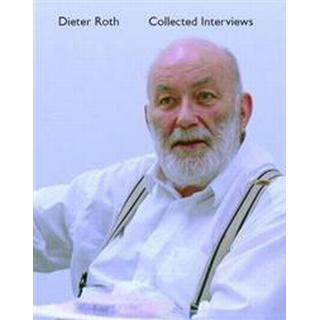 Dieter Roth Collected Interviews