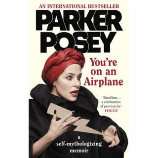 You're on an Airplane: A Self-Mythologizing Memoir (Bog, Paperback / softback)