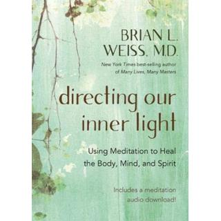 Directing Our Inner Light: Using Meditation to Heal the... (Bog, Paperback / softback)