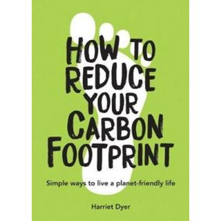 How to Reduce Your Carbon Footprint: Simple Ways to Live... (Bog, Paperback / softback)