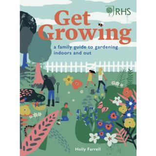 RHS Get Growing: A Family Guide to Gardening Inside and Out (Bog, Hardback)