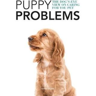 Puppy Problems: The Dog's-Eye View on Tackling Puppy... (Bog, Paperback / softback)