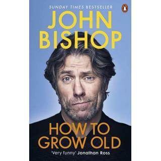 How to Grow Old: A middle-aged man moaning (Bog, Paperback / softback)