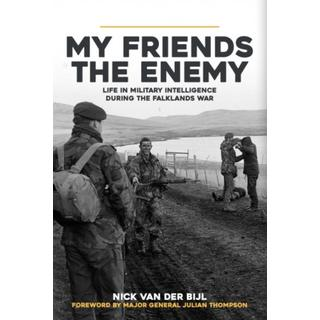 My Friends, The Enemy: Life in Military Intelligence... (Bog, Hardback)
