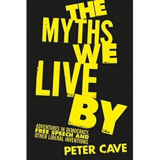 The Myths We Live By: Adventures in Democracy, Free... (Bog, Hardback)