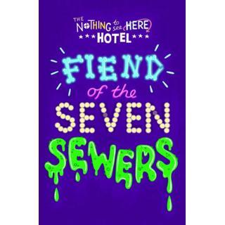Fiend of the Seven Sewers (Bog, Paperback / softback)