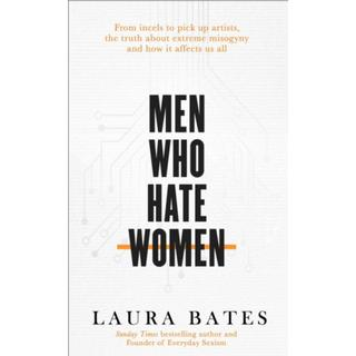 Men Who Hate Women: From incels to pickup artists, the... (Bog, Hardback)