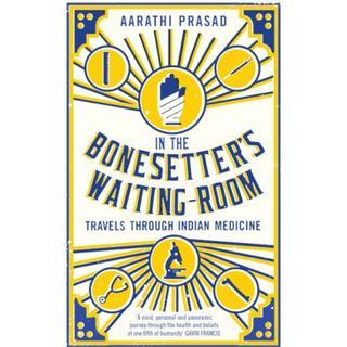In the Bonesetter's Waiting Room: Travels Through Indian... (Bog, Paperback / softback)