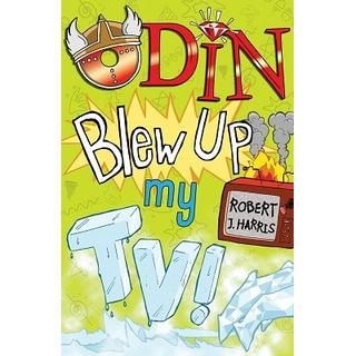 Odin Blew Up My TV! (Bog, Paperback / softback)