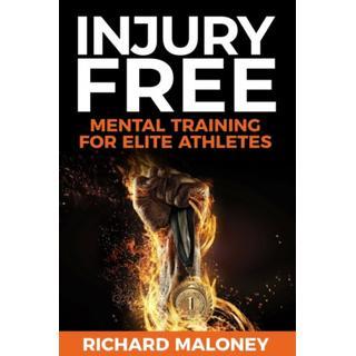 Injury Free: Mental Training for Elite Athletes (Bog, Paperback / softback)