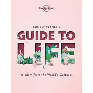 Lonely Planet's Guide to Life (Bog, Hardback)