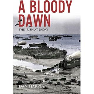 A Bloody Dawn: The Irish at D-Day (Bog, Paperback / softback)