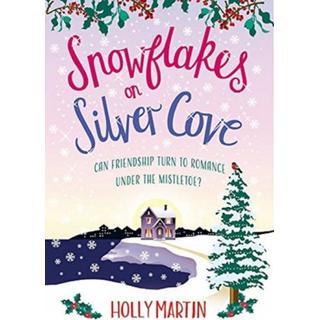 Snowflakes on Silver Cove: A festive, feel-good... (Bog, Paperback / softback)