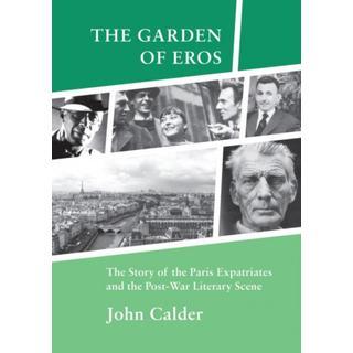 The Garden of Eros: The Story of the Paris Expatriates... (Bog, Paperback / softback)